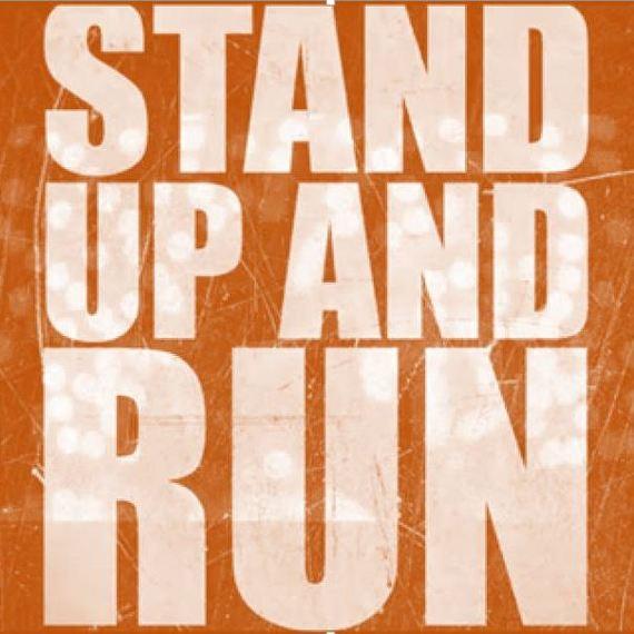 STAND UP & RUN